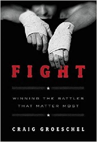 Picture of Fight - Winning the Battles That Matter Most