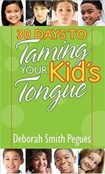 Picture of 30 DAYS TO TAMING YOUR KIDS TONGUE