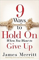 Picture of 9 Ways To Hold On When You Want To Give Up