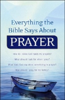 Picture of EVERYTHING THE BIBLE SAYS ABOUT PRAYER
