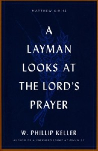 Picture of A Layman Looks At The Lord's Prayer