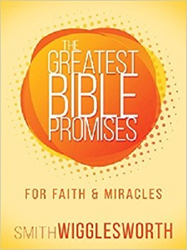 Picture of Greatest Bible Promises For Faith And Miracles