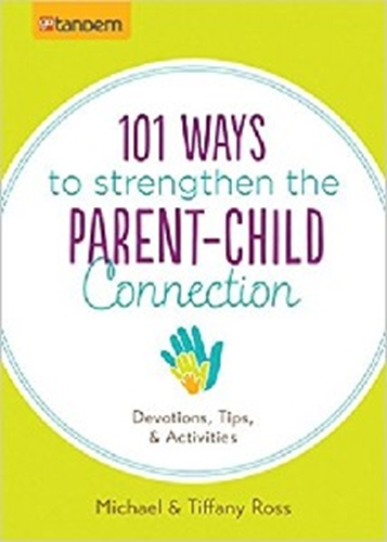 Picture of 101 Ways To Strengthen The Parent-Child Connection