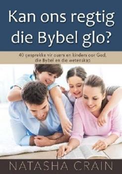 Picture of Kan Ons Regtig Die Bybel Glo?