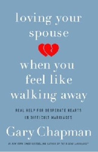 Picture of Loving Your Spouse When You Feel Like Walking Away