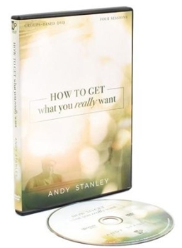 Picture of ANDY STANLEY HOW TO GET WHAT YOU REALLY WANT