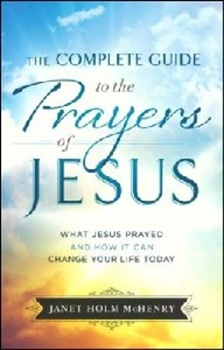 Picture of Complete Guide To The Prayers Of Jesus