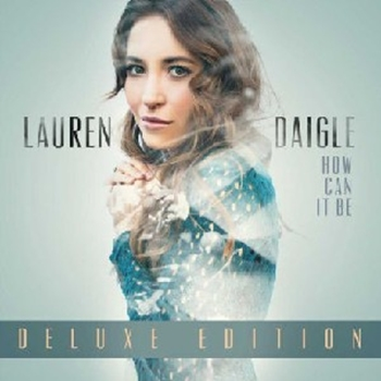 Picture of LAUREN DAIGLE HOW CAN IT BE DELUX