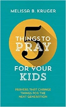 Picture of 5 Things To Pray For Your Kids