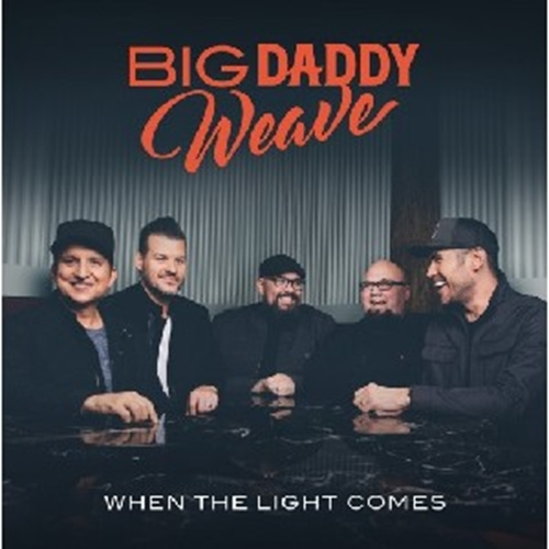 Picture of Big Daddy Weave When The Light Comes