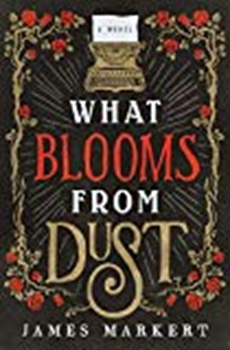 Picture of WHAT BLOOMS FROM DUST