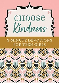 Picture of CHOOSE KINDNESS 3 MINUTE DEVOTIONS FOR TEEN GIRLS