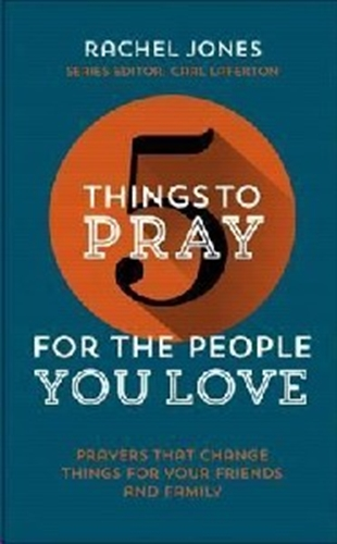 Picture of 5 Things To Pray For The People You Love