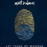 Picture of Matt Redman Let There Be Wonder