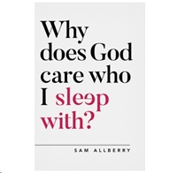 Picture of Why Does God Care Who I Sleep With?