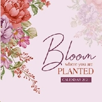 Picture of Calendar Large Bloom Where You Are Planted 2021