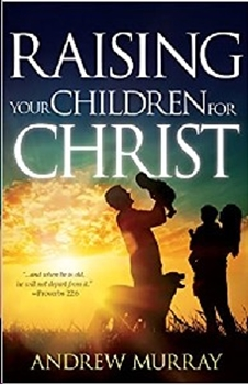 Picture of Raising Your Children for Christ