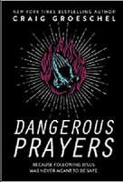 Picture of Dangerous Prayers