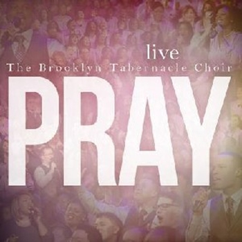 Picture of Pray Live: The Brooklyn Tabernacle Choir