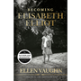 Picture of Becoming Elizabeth Elliot